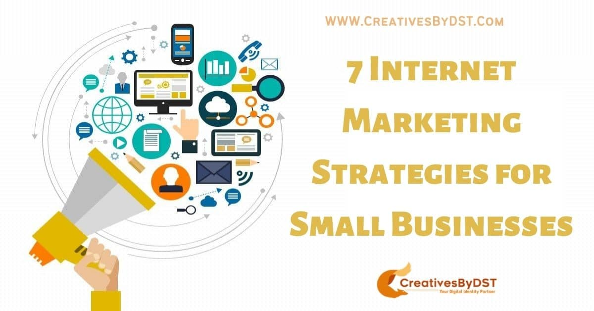 7 Internet Marketing Strategies for Small Businesses